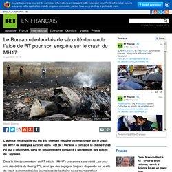 Le Bureau néerlandais de sécurité demande l'aide de RT pour son enquête sur le crash du MH17