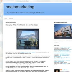 neetsmarketing : Managing What Your Friends See on Facebook