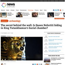 King Tut tomb: Is Queen Nefertiti hiding in the burial chamber?