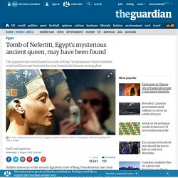Tomb of Nefertiti, Egypt's mysterious ancient queen, may have been found