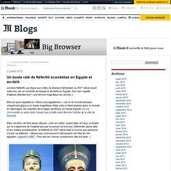 Un buste raté de Néfertiti scandalise en Egypte et au-delà