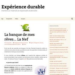 La banque de mes rêves… La NefExpérience durable