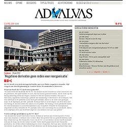 'Negatieve derivaten geen reden voor reorganisatie'