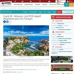 Covid-19 : Monaco : test PCR négatif obligatoire pour les Français - Routard.com
