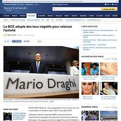 La BCE adopte des taux négatifs pour relancer l'activité