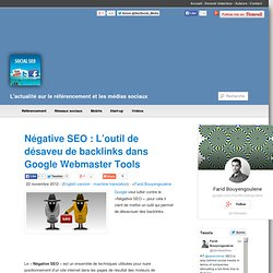 Négative SEO : L'outil de désaveu de backlinks dans Google Webmaster Tools