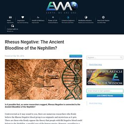 Rhesus Negative: The Ancient Bloodline of the Nephilim?