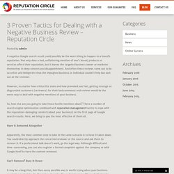 3 Proven Tactics for Dealing with a Negative Business Review – Reputation Circle