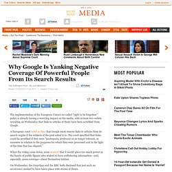 Why Google Is Yanking Negative Coverage Of Powerful People From Its Search Results