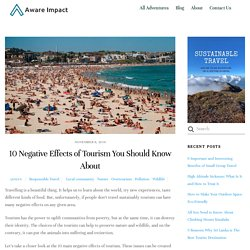 10 Negative Effects of Tourism You Should Know About - Aware Impact