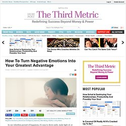 How To Turn Negative Emotions Into Your Greatest Advantage