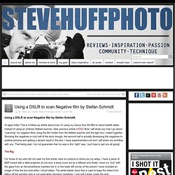 Using a DSLR to scan Negative film by Stefan Schmidt
