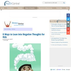 8 Ways to Lean into Negative Thoughts for Kids