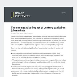 The one negative impact of venture capital on job markets