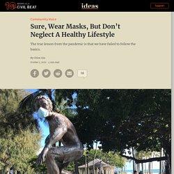 Sure, Wear Masks, But Don't Neglect A Healthy Lifestyle