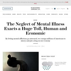 The Neglect of Mental Illness Exacts a Huge Toll, Human and Economic
