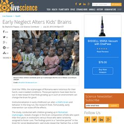 Early Neglect Alters Kids' Brains