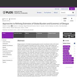 PLOS 20/11/14 Approaches to Refining Estimates of Global Burden and Economics of Dengue