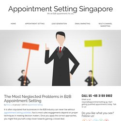 The Most Neglected Problems in B2B Appointment Setting