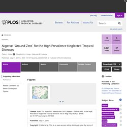 """PLOS 31/07/12 Nigeria: """"Ground Zero"""" for the High Prevalence Neglected Tropical Diseases"""