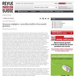 Rev Med Suisse 2012;8:971-972 Zoonoses négligées : nouvelles réalités d'un monde globalisé
