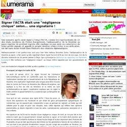 """Signer l'ACTA était une """"négligence civique"""" selon... une signataire !"""