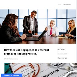 How Medical Negligence Is Different From Medical Malpractice?