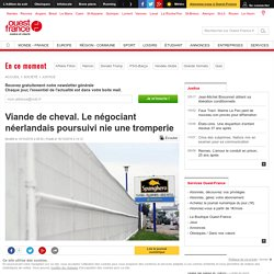 OUEST FRANCE 19/10/16 Viande de cheval. Le négociant néerlandais poursuivi nie une tromperie