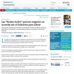 """Los """"fondos buitre"""" quieren negociar un acuerdo con el Gobierno para cobrar - 30.08.2013 - lanacion.com"""