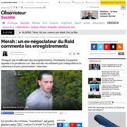 Merah : un ex-négociateur du Raid commente les enregistrements