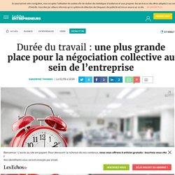 Durée du travail: une plus grande place pour la négociation collective au sein de l'entreprise, Social et RH