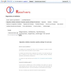 Resolvers: Négociation, médiation, facilitations, transaction, expertise, arbitrage ? En savoir plus