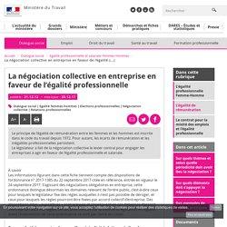 La négociation collective en entreprise en faveur de l'égalité professionnelle - Egalité professionnelle et salariale Femmes-Hommes