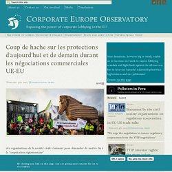 Coup de hache sur les protections d'aujourd'hui et de demain durant les négociations commerciales UE-EU