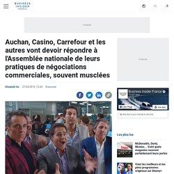 Auchan, Casino, Carrefour et les autres vont devoir répondre à l'Assemblée nationale de leurs pratiques de négociations commerciales, souvent musclées