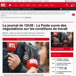 Le journal de 12h30 : La Poste ouvre des négociations sur les conditions de travail