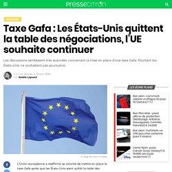Taxe Gafa : Les États-Unis quittent la table des négociations, l'UE souhaite continuer