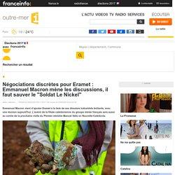 """Négociations discrètes pour Eramet : Emmanuel Macron mène les discussions, il faut sauver le """"Soldat Le Nickel"""" - outre-mer 1ère"""
