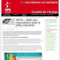TAFTA – 88% des négociations avec le lobby industriel