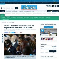 COP21 : 150 chefs d'Etat ont lancé les négociations marathon sur le climat