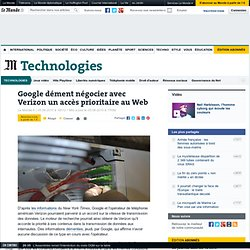Google dément négocier avec Verizon un accès prioritaire au Web