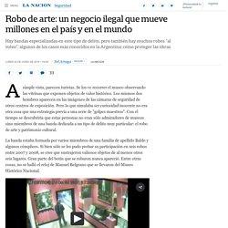 Robo de arte: un negocio ilegal que mueve millones en el país y en el mundo - 23.06.2015 - LA NACION