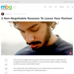 3 Non-Negotiable Reasons To Leave Your Partner