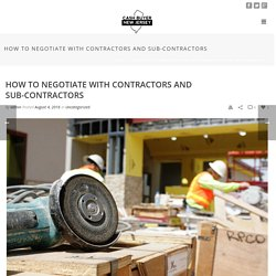 How to negotiate with contractors and sub-contractors - Cash Buyer New Jersey