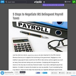 5 Steps to Negotiate IRS Delinquent Payroll Taxes