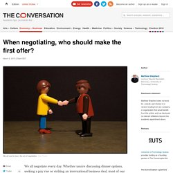 When negotiating, who should make the first offer?