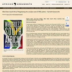 Who Rules South Africa? Negotiating the complex web of ANC politics – By Keith Somerville