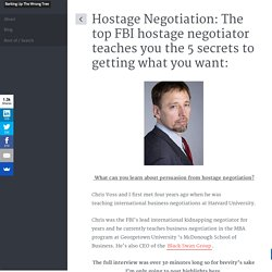 Hostage Negotiation - The top FBI negotiator teaches you to persuade:
