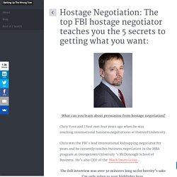 Hostage Negotiation - The top FBI negotiator teaches you to persuade:
