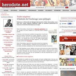 Traites négrières - L'histoire de l'esclavage sans préjugés - Herodote.net